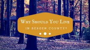 Why Should You Live in Bergen County? | Gibbons Team Real Estate www.GibbonsTeam.net